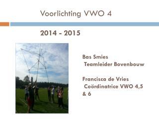 Voorlichting VWO 4 2014 - 2015