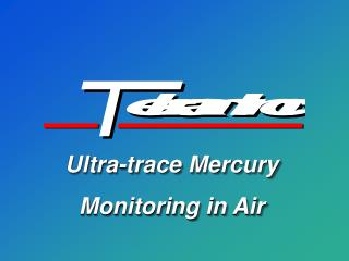 Ultra-trace Mercury Monitoring in Air