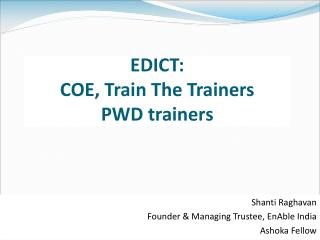 EDICT: COE, Train The Trainers PWD trainers
