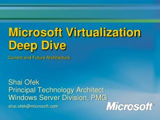Microsoft Virtualization Deep Dive