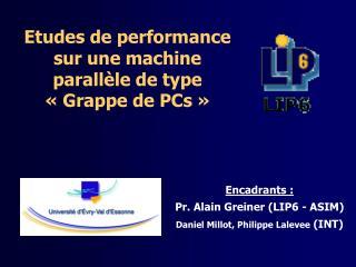 Etudes de performance sur une machine parallèle de type «Grappe de PCs»