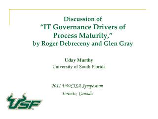 "Discussion of  ""IT Governance Drivers of  Process Maturity,""  by Roger Debreceny and Glen Gray"