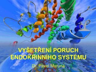 VY ETREN  PORUCH ENDOKRINN HO SYST MU Dr. Pavel Maruna