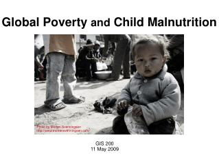 Global Poverty  and  Child Malnutrition