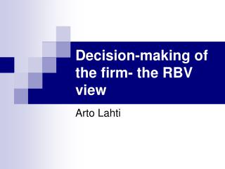 Decision-making of the firm- the RBV view