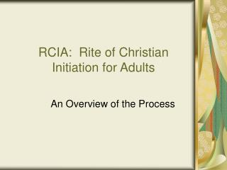 RCIA:  Rite of Christian Initiation for Adults