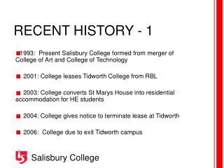 RECENT HISTORY - 1