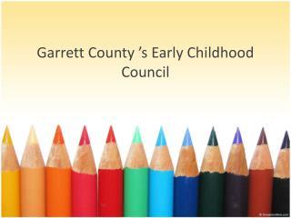 Garrett County �s Early Childhood Council