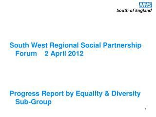 South West Regional Social Partnership Forum    2 April 2012