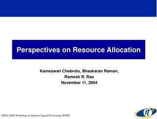 Perspectives on Resource Allocation