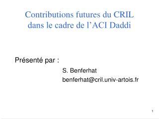 Contributions futures du CRIL dans le cadre de l�ACI Daddi