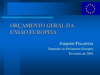 ORÇAMENTO GERAL DA  UNIÃO EUROPEIA