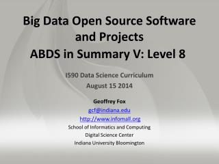 Big Data Open Source Software  and Projects ABDS in  Summary V : Level 8