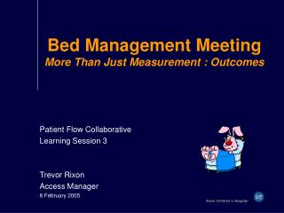 Bed Management Meeting More Than Just Measurement : Outcomes