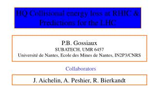 HQ Collisional energy loss at RHIC & Predictions for the LHC