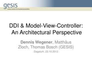 DDI & Model-View-Controller:  An  Architectural Perspective