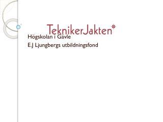 Högskolan i Gävle E.J  Ljungbergs utbildningsfond