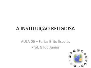 A INSTITUIÇÃO RELIGIOSA