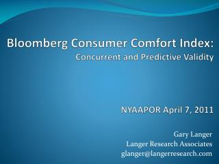 Bloomberg Consumer Comfort Index: Concurrent and Predictive Validity NYAAPOR April  7 , 2011