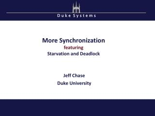 More Synchronization featuring Starvation and Deadlock