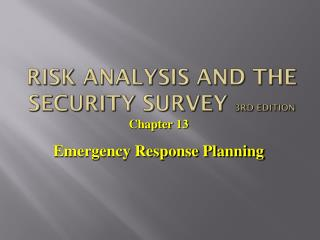 Risk Analysis and the Security Survey  3rd edition
