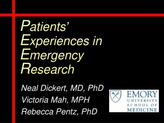 P atients'  E xperiences in  E mergency  R esearch
