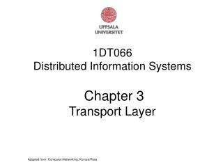 1DT066 Distributed Information Systems Chapter 3 Transport Layer