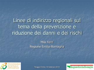 Linee di indirizzo regionali sul tema della prevenzione e riduzione dei danni e dei rischi