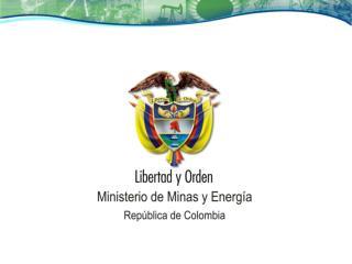 POLÍTICA ESTATAL SOBRE BIOCOMBUSTIBLES HERNÁN MARTÍNEZ TORRES MINISTRO DE MINAS Y ENERGÍA