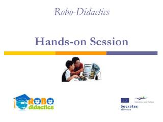 Robo-Didactics Hands-on Session