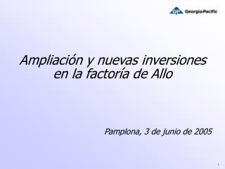 Ampliación y nuevas inversiones en la factoría de Allo