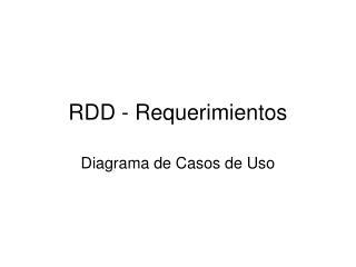 RDD - Requerimientos