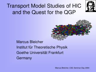 Transport Model Studies of HIC and the Quest for the QGP