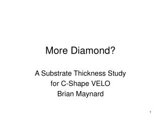 More Diamond?