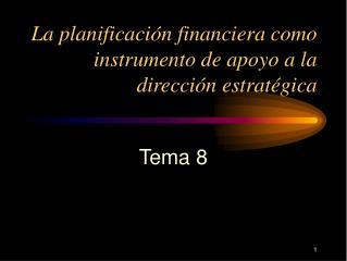 La planificación financiera como instrumento de apoyo a la dirección estratégica