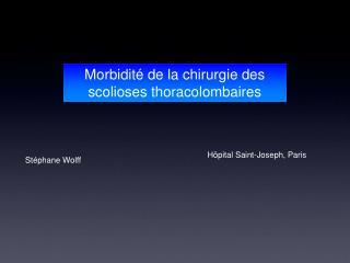 Morbidité de la chirurgie des scolioses thoracolombaires