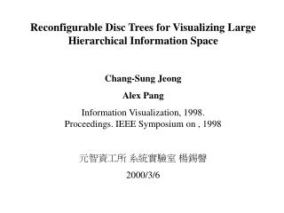 Reconfigurable Disc Trees for Visualizing Large Hierarchical Information Space Chang-Sung Jeong