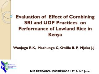 Evaluation of  Effect of Combining SRI and UDP Practices  on Performance of Lowland Rice in Kenya