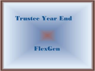 Trustee Year End FlexGen