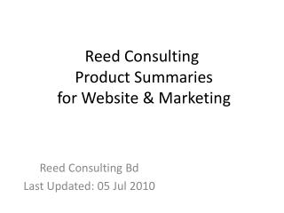 Reed Consulting  Product Summaries  for Website & Marketing