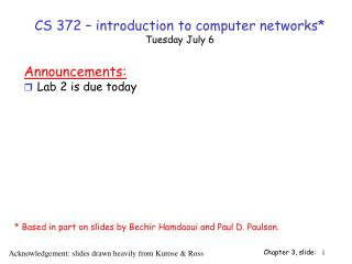 CS 372 – introduction to computer networks* Tuesday July 6