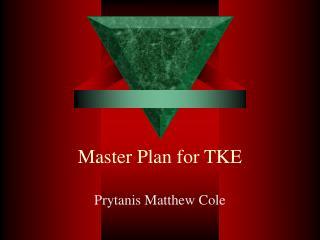 Master Plan for TKE