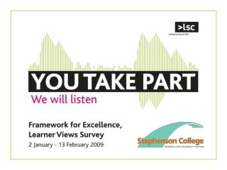 Stephenson College is taking part in the Learner Views Survey in early 2009.