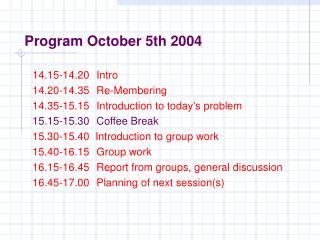 Program October 5th 2004
