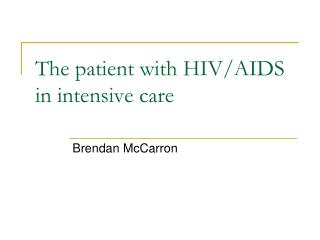 The patient with HIV/AIDS in intensive care