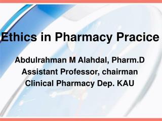 Ethics in Pharmacy Pracice