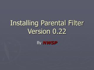 Installing Parental Filter Version 0.22