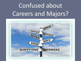 Confused about  Careers and Majors?