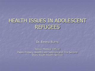 HEALTH ISSUES IN ADOLESCENT REFUGEES
