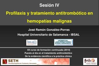 Sesión IV Profilaxis y tratamiento antitrombótico en hemopatías malignas